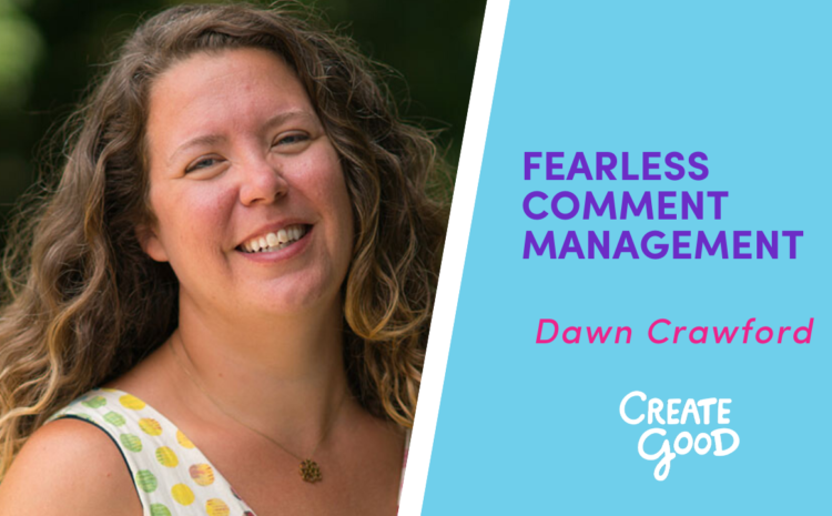 Fearless Comment Management: What To Do When Your Supporters Attack
