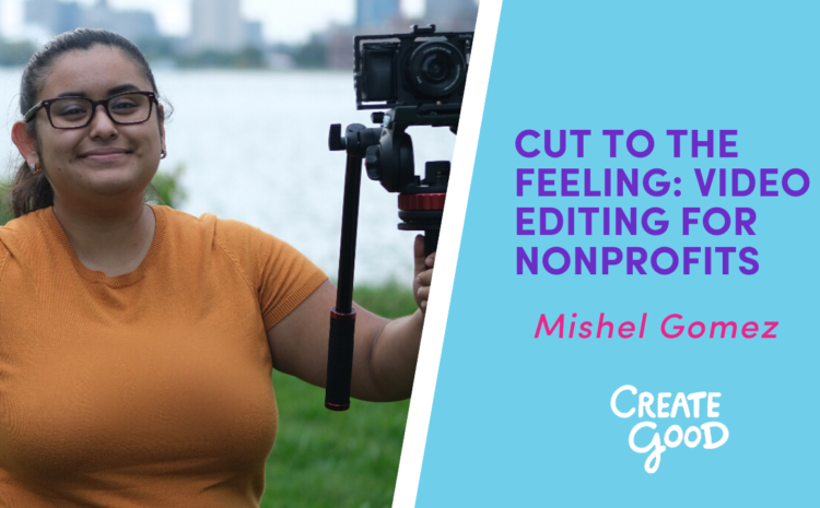 Cut to the Feeling: Video Editing for Nonprofits