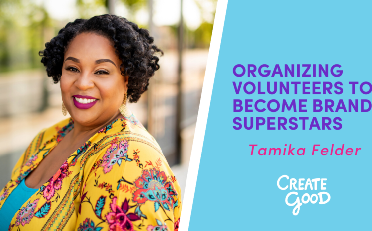 Organizing Volunteers to Become Brand Superstars
