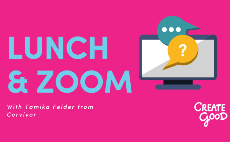 Zoom Lunch with Tamika Felder from Cervivor
