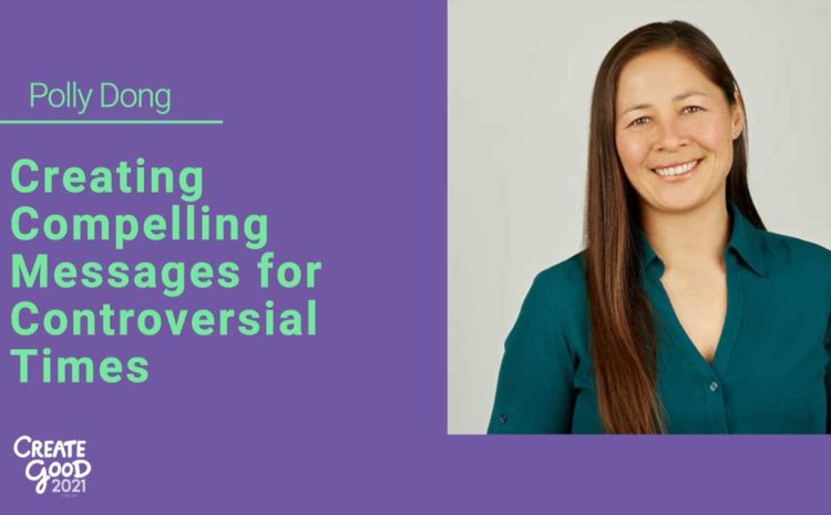 Keynote: Creating Compelling Messages for Controversial Times