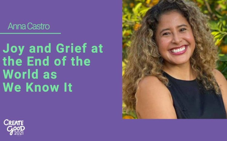 Keynote: Joy and Grief at the End of the World as We Know It
